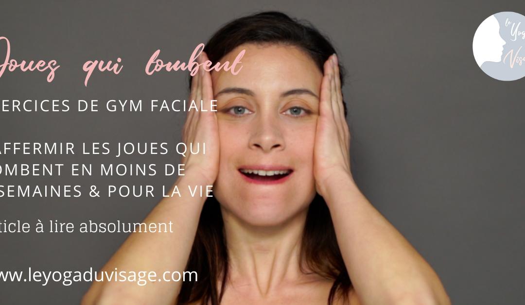Joues qui tombent : exercice & astuces pour raffermir les joues qui tombent en moins de 4 semaines et pour la vie