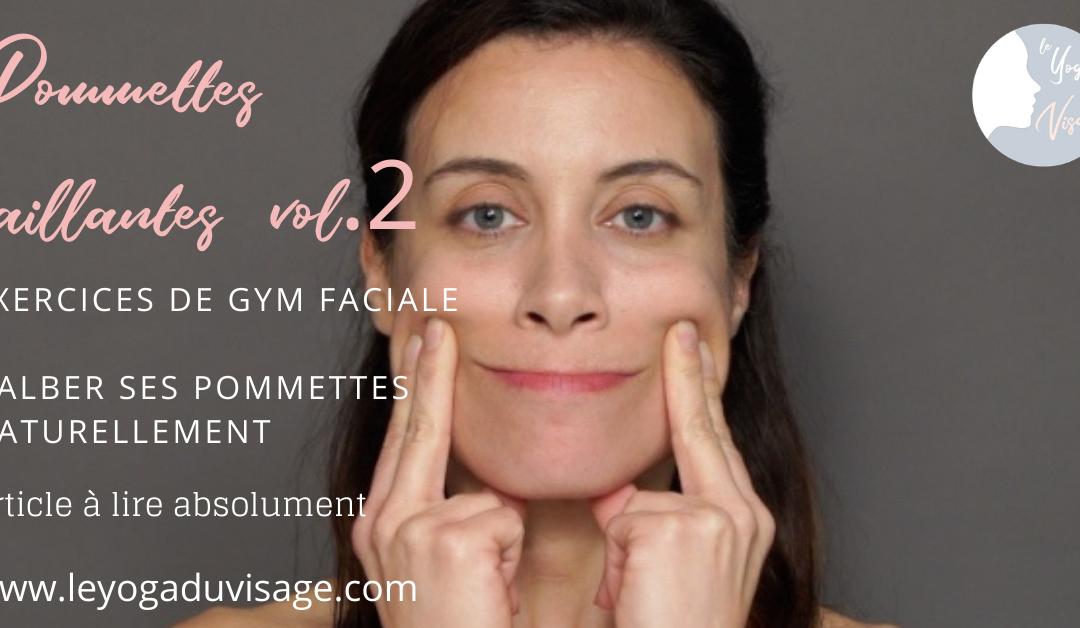 Pommettes saillantes 2/2 / galber les pommettes naturellement grâce au Yoga du Visage & à la Gym Faciale