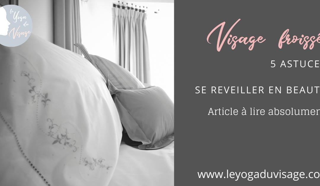 Visage froissé & Trace du coussin au réveil / 5 astuces pour un réveil en beauté